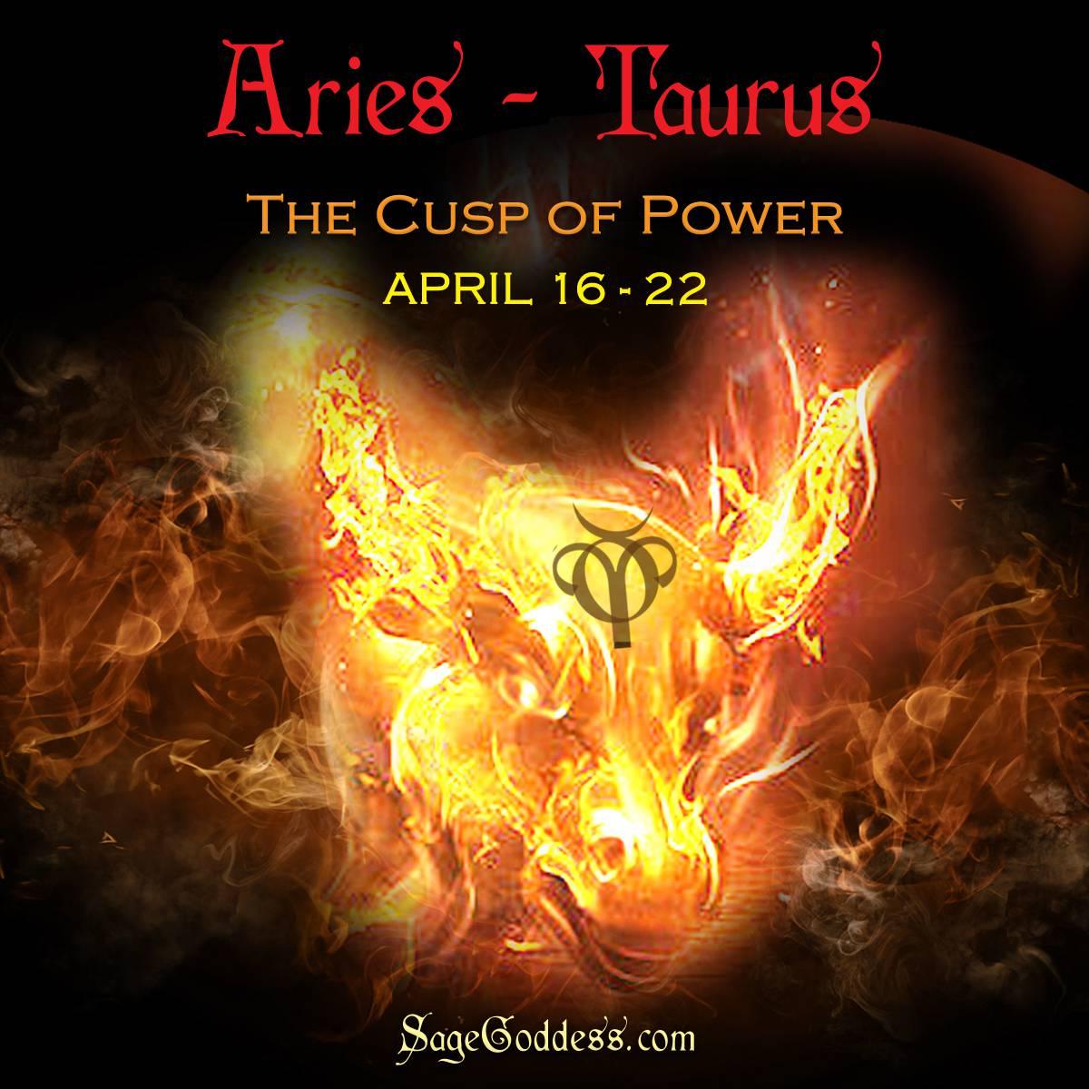 aries-taurus cusp - Sage Goddess