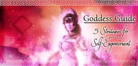 Goddess Guide: 5 Strategies for Self-Empowerment