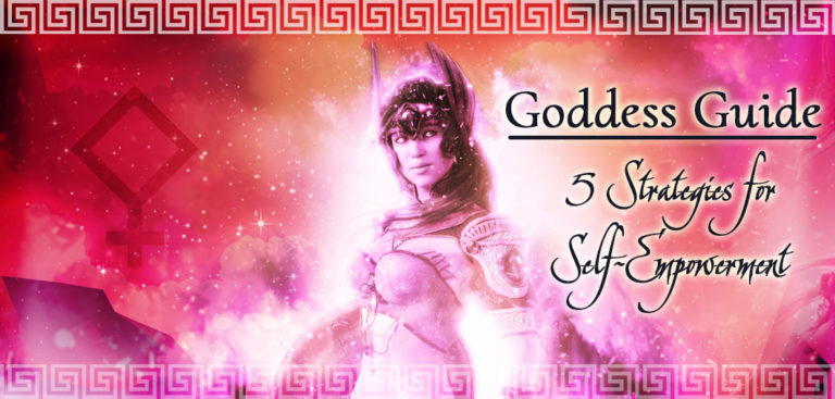 Goddess Guide: 5 Strategies for Self-Empowerment