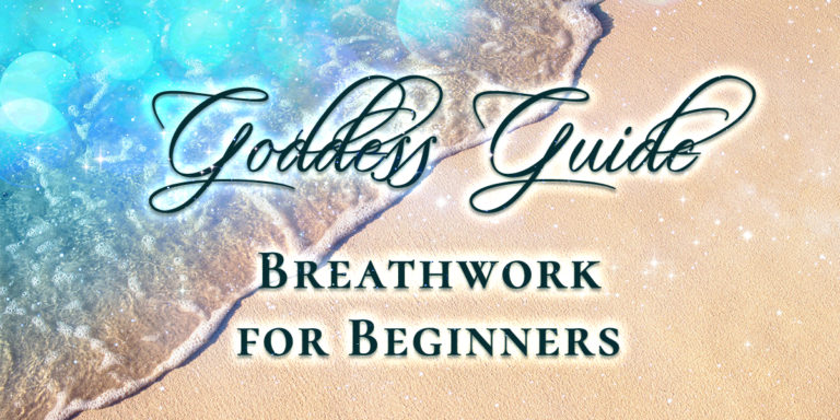Goddess Guide: Breathwork for Beginners